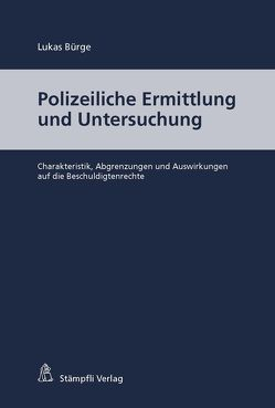 Polizeiliche Ermittlung und Untersuchung von Bürge,  Lukas
