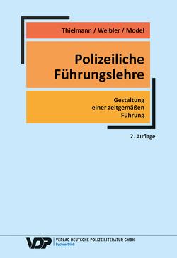 Polizeiliche Führungslehre von Model,  Thomas, Thielmann,  Gerd, Weibler,  Jürgen