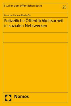 Polizeiliche Öffentlichkeitsarbeit in sozialen Netzwerken von Bilsdorfer,  Mascha Carina
