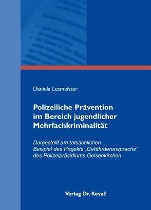 Polizeiliche Prävention im Bereich jugendlicher Mehrfachkriminalität von Lesmeister,  Daniela