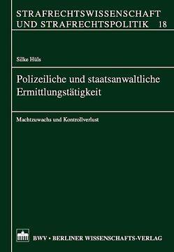 Polizeiliche und staatsanwaltliche Ermittlungstätigkeit von Hüls,  Silke