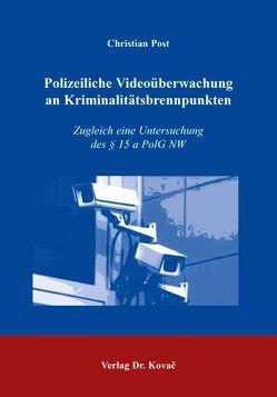 Polizeiliche Videoüberwachung an Kriminalitätsbrennpunkten von Post,  Christian