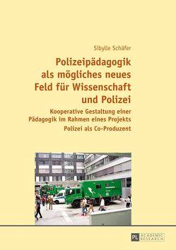 Polizeipädagogik als mögliches neues Feld für Wissenschaft und Polizei von Schäfer,  Sibylle