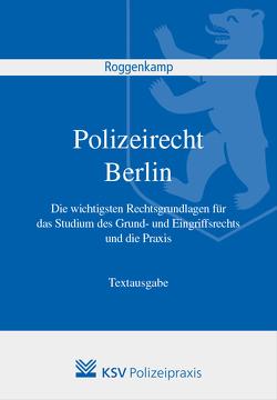 Polizeirecht Berlin von Roggenkamp,  Jan