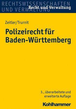 Polizeirecht für Baden-Württemberg von Trurnit,  Christoph, Zeitler,  Stefan