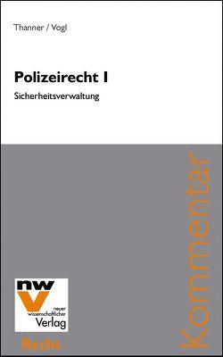 Polizeirecht I von Thanner,  Theodor, Vogl,  Mathias
