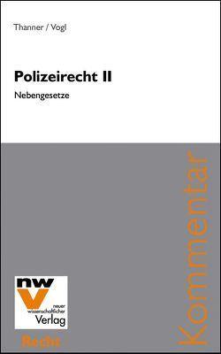 Polizeirecht II von Thanner,  Theodor, Vogl,  Mathias