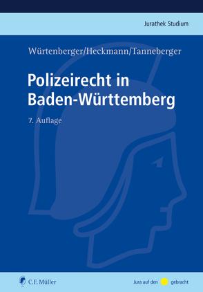 Polizeirecht in Baden-Württemberg von Heckmann,  Dirk, Tanneberger,  Steffen, Würtenberger,  Thomas