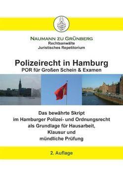 Polizeirecht in Hamburg – POR für grossen Schein & Examen von Naumann zu Grünberg,  Dirk