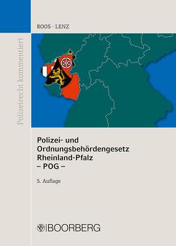 Polizei- und Ordnungsbehördengesetz Rheinland-Pfalz (POG) von Lenz,  Thomas, Roos,  Jürgen
