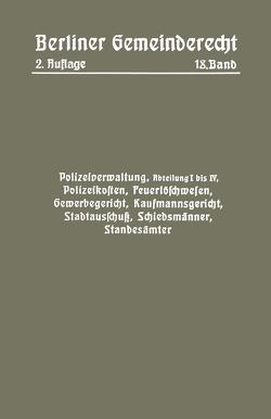 Polizeiverwaltung, Abteilung I–IV, Polizeikosten, Feuerlöschwesen, Gewerbegericht, Kaufmannsgericht, Stadtausschuß, Schiedsmänner, Standesämter von Magistrat,  Magistra