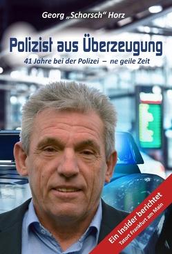 Polizist aus Überzeugung von Horz,  Georg