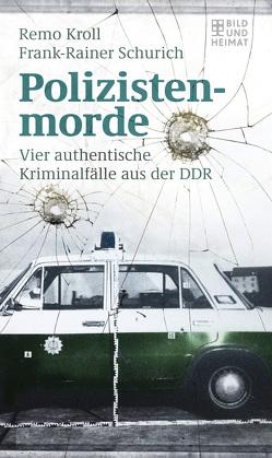 Polizistenmorde von Kroll,  Remo, Schurich,  Frank-Rainer