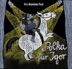 Polka für Igor von Paul,  Iris Anemone