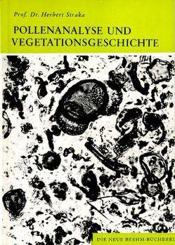 Pollenanalyse und Vegetationsgeschichte von Straka,  Herbert