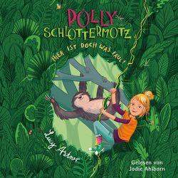 Polly Schlottermotz 5: Hier ist doch was faul! von Ahlborn,  Jodie, Astner,  Lucy