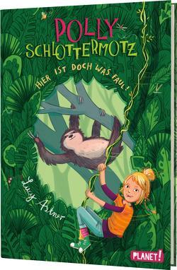 Polly Schlottermotz 5: Hier ist doch was faul! von Astner,  Lucy, Hänsch,  Lisa