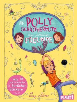 Polly Schlottermotz: Meine potzblitzbesten Freunde von Astner,  Lucy, Hänsch,  Lisa