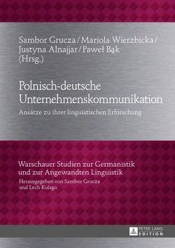 Polnisch-deutsche Unternehmenskommunikation von Alnajjar,  Justyna, Bak,  Pawel, Grucza,  Sambor, Wierzbicka,  Mariola
