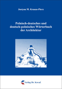 Polnisch-deutsches und deutsch-polnisches Wörterbuch der Architektur von Krauze-Pierz,  Justyna M.