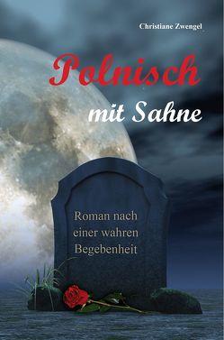 Polnisch mit Sahne von Zwengel,  Christiane