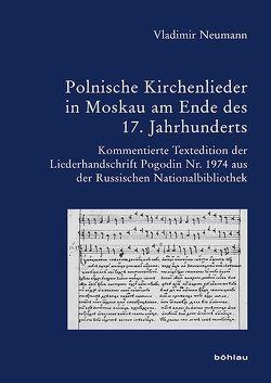 Polnische Kirchenlieder in Moskau am Ende des 17. Jahrhunderts von Neumann,  Vladimir