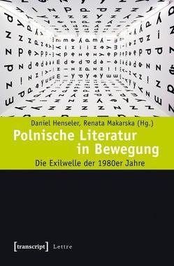 Polnische Literatur in Bewegung von Henseler,  Daniel, Makarska,  Renata
