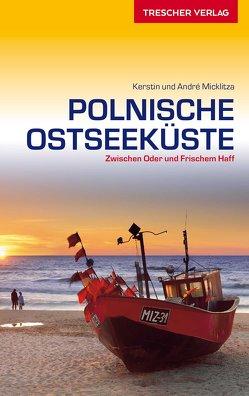 Reiseführer Polnische Ostseeküste von Micklitza,  André, Micklitza,  Kerstin