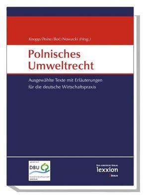 Polnisches Umweltrecht von Bo´c,  Jan, Knopp,  Lothar, Nowacki,  Konrad, Peine,  Franz J