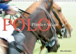 Polo Pferde + Aktion 2018 (Wandkalender 2018 DIN A3 quer) von Landsherr,  Uli