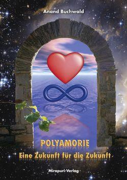 Polyamorie – Eine Zukunft Für Die Zukunft von Buchwald,  Anand