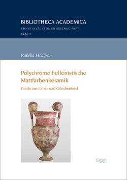 Polychrome hellenistische Mattfarbenkeramik von Hodgson,  Isabella