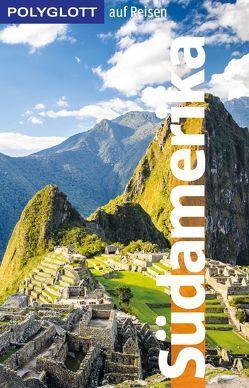 POLYGLOTT auf Reisen Südamerika von Rössig,  Wolfgang