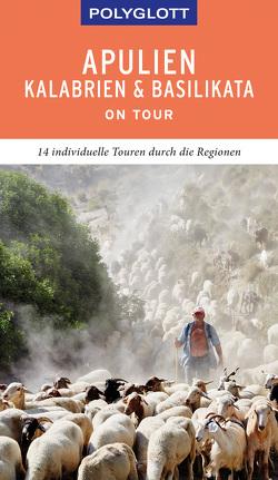 POLYGLOTT on tour Reiseführer Apulien/Kalabrien/Basilikata von Maiwald,  Stefan, Pelz,  Monika