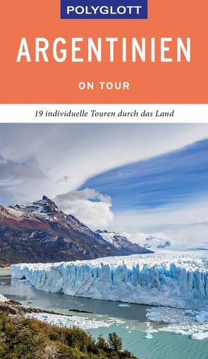 POLYGLOTT on tour Reiseführer Argentinien von Rössig,  Wolfgang