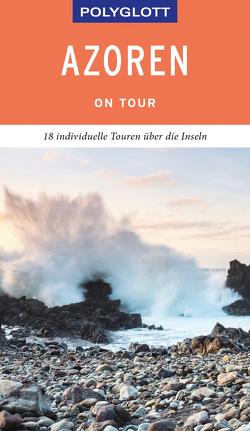 POLYGLOTT on tour Reiseführer Azoren von Lipps-Breda,  Susanne