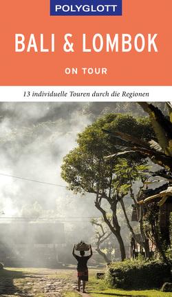 POLYGLOTT on tour Reiseführer Bali & Lombok von Homburg,  Elke, Rössig,  Wolfgang, Staender,  Thomas