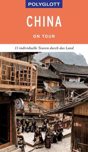 POLYGLOTT on tour Reiseführer China von Rössig,  Wolfgang