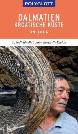 POLYGLOTT on tour Reiseführer Dalmatien Kroatische Küste von Köthe,  Friedrich, Schetar,  Daniela
