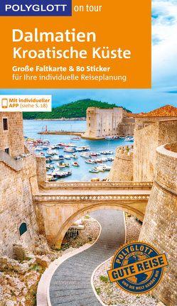POLYGLOTT on tour Reiseführer Dalmatien, Kroatische Küste von Köthe,  Friedrich, Schetar,  Daniela