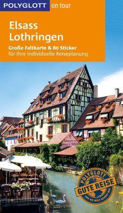 POLYGLOTT on tour Reiseführer Elsass/Lothringen von Braunger,  Manfred, Feess,  Susanne