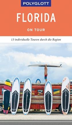 POLYGLOTT on tour Reiseführer Florida von Teuschl,  Karl