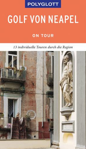 POLYGLOTT on tour Reiseführer Golf von Neapel von Kienlechner,  Sabina, Nowak,  Christian