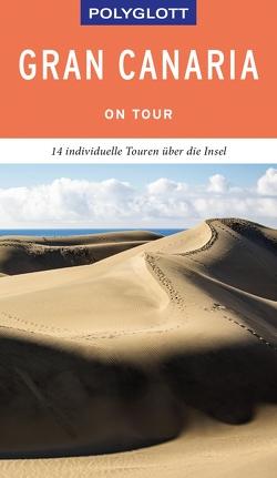 POLYGLOTT on tour Reiseführer Gran Canaria von Lipps,  Susanne