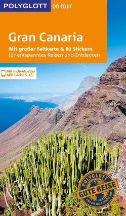 POLYGLOTT on tour Reiseführer Gran Canaria von Börjes,  Irene, Lipps,  Susanne