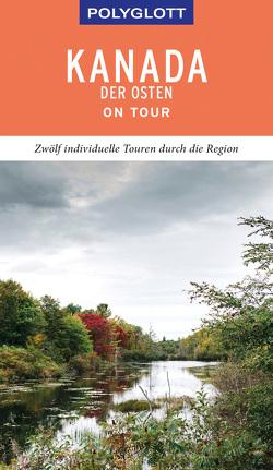 POLYGLOTT on tour Reiseführer Kanada – Der Osten von Helmhausen,  Ole