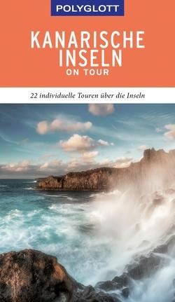 POLYGLOTT on tour Reiseführer Kanarische Inseln von Lipps,  Susanne