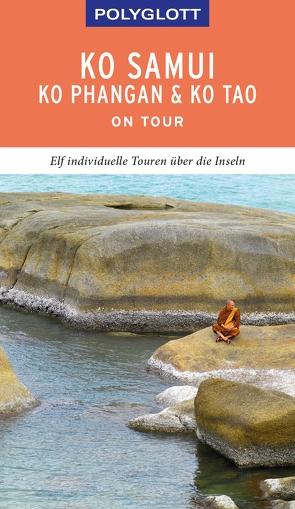 POLYGLOTT on tour Reiseführer Ko Samui, Ko Phangan & Ko Tao von Rössig,  Wolfgang