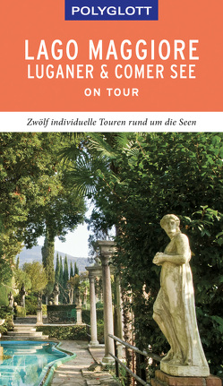 POLYGLOTT on tour Reiseführer Lago Maggiore, Luganer & Comer See von Kilimann,  Susanne