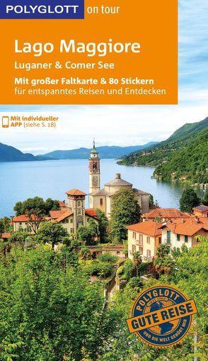 POLYGLOTT on tour Reiseführer Lago Maggiore, Luganer & Comer See von Hamel,  Christine, Hütt,  Klaus-Peter, Kilimann,  Susanne, Maiwald,  Stefan